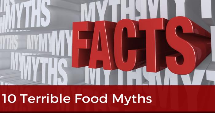 ten terrible food myths