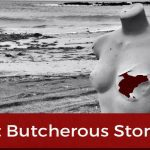 A most butcherous story